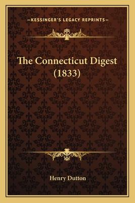 The Connecticut Digest (1833) - Dutton, Henry