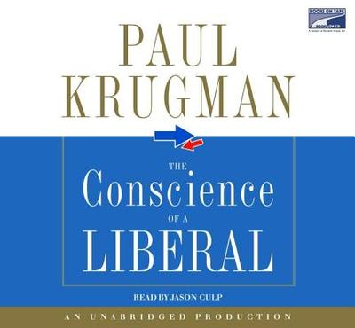 The Conscience of a Liberal - Krugman, Paul, and Culp, Jason (Read by)