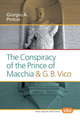 The Conspiracy of the Prince of Macchia & G.B. Vico - Pinton, Giorgio A.