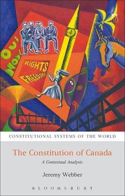 The Constitution of Canada: A Contextual Analysis - Webber, Jeremy