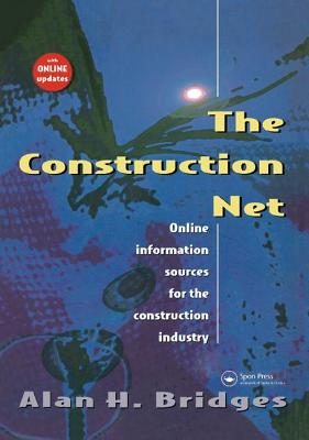 The Construction Net: Online information sources for the construction industry - Bridges, Alan