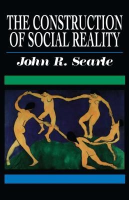 The Construction of Social Reality - Searle, John R