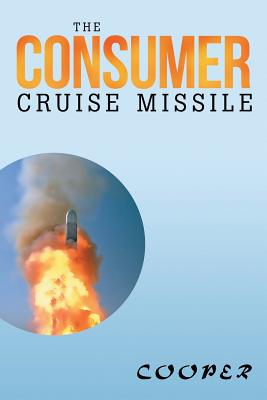The Consumer Cruise Missile - Cooper, James