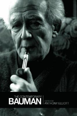 The Contemporary Bauman - Elliott, Anthony, Professor (Editor)