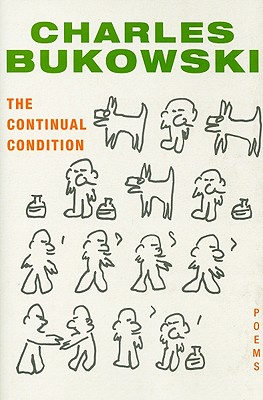 The Continual Condition - Bukowski, Charles, and Martin, John (Editor)