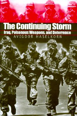 The Continuing Storm: Iraq, Poisonous Weapons, and Deterrence -