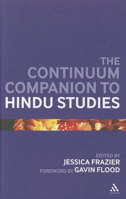 The Continuum Companion to Hindu Studies - Flood, Gavin (Editor), and Frazier, Jessica (Editor)