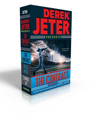The Contract Series: The Contract; Hit & Miss; Change Up - Jeter, Derek, and Mantell, Paul