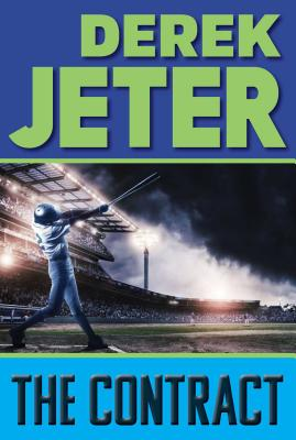The Contract - Jeter, Derek, and Mantell, Paul