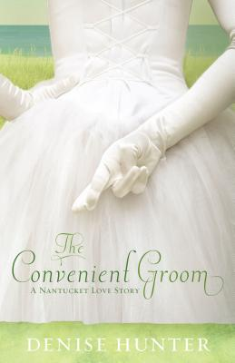 The Convenient Groom: A Nantucket Love Story - Hunter, Denise