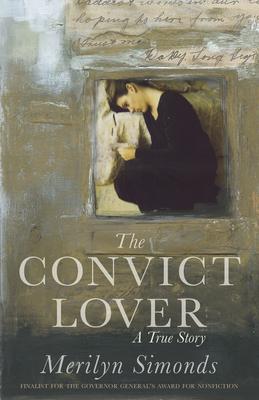 The Convict Lover: A True Story - Simonds, Merilyn