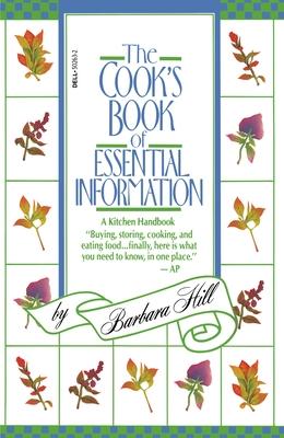 The Cook's Book of Essential Information: A Kitchen Handbook - Hill, Barbara