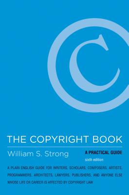 The Copyright Book: A Practical Guide - Strong, William S