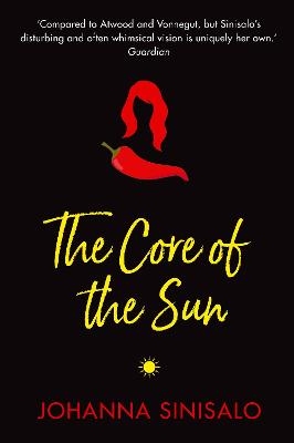 The Core of the Sun - Sinisalo, Johanna, and Rogers, Lola (Translated by)