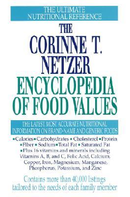 The Corinne T. Netzer Encyclopedia of Food Values - Netzer, Corinne T