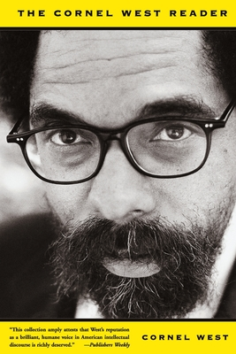 The Cornel West Reader - West, Cornel, Professor