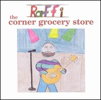 The Corner Grocery Store and Other Singable Songs - Raffi