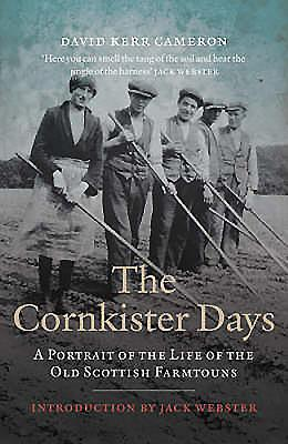 The Cornkister Days: A Portrait of a Land and Its Rituals - Cameron, David Kerr