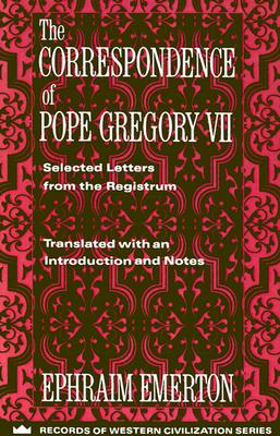 The Correspondence of Pope Gregory VII - Emerton, Ephraim (Translated by)