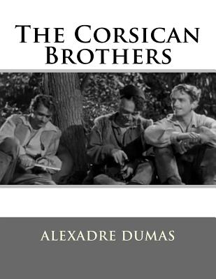 The Corsican Brothers - Dumas, Alexandre