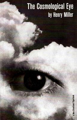 The Cosmological Eye - Miller, Henry