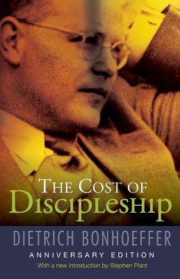 The Cost of Discipleship - Bonhoeffer, Dietrich, and Bonhoeffer, Jurgen