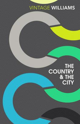 The Country And The City - Williams, Raymond