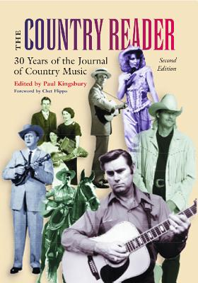 The Country Reader: 25 Years of the Journal of Country Music - Kingsbury, Paul (Editor)