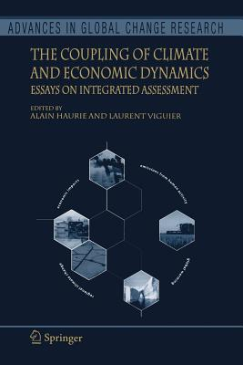 The Coupling of Climate and Economic Dynamics: Essays on Integrated Assessment - Haurie, Alain (Editor), and Viguier, Laurent (Editor)
