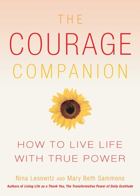 The Courage Companion: How to Live Life with True Power - Lesowitz, Nina