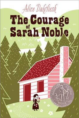 The Courage of Sarah Noble - Dalgliesh, Alice
