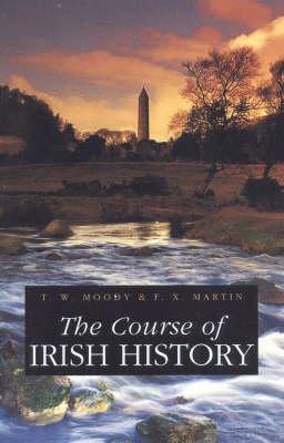 The Course of Irish History - Moody, T W (Editor), and Martin, F X (Editor)