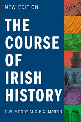 The Course of Irish History - Martin, F. X., and Moody, T. W., and Keogh, Dermot (Editor)