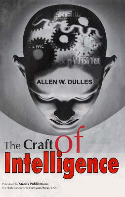 The Craft of Intelligence - Dulles, Allen W.