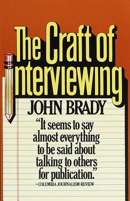 The Craft of Interviewing - Brady, John