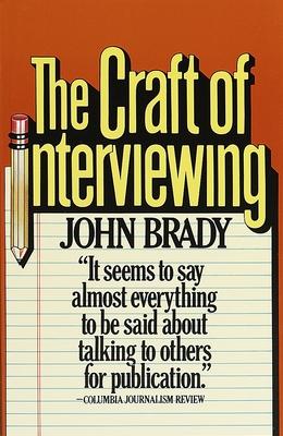 The Craft of Interviewing - Brady, John