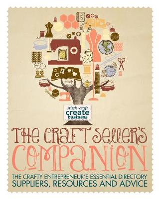 The Craft Seller's Companion: The Crafty Entrepreneur's Essential Directory - Suppliers, Resources and Advice - Taggart, Caroline (Compiled by)