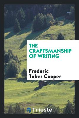 The Craftsmanship of Writing - Cooper, Frederic Taber