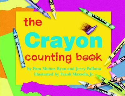 The Crayon Counting Book - Ryan, Pam Munoz, and Pallotta, Jerry