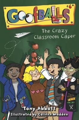 The Crazy Classroom Caper - Abbott, Tony