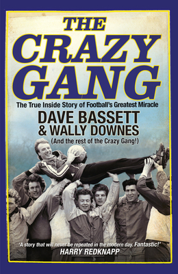 The Crazy Gang - Bassett, Dave, and Downes, Wally