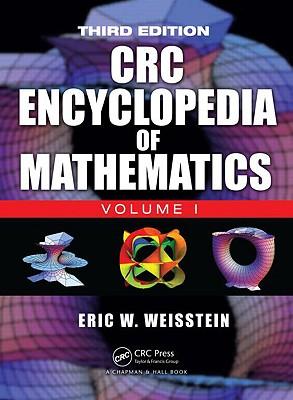 The CRC Encyclopedia of Mathematics, Third Edition - 3 Volume Set - Weisstein, Eric W
