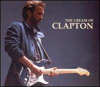 The Cream of Clapton - Eric Clapton