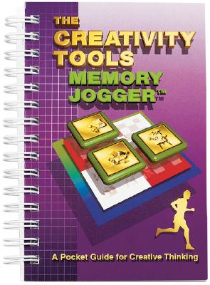 The Creativity Tools Memory Jogger: A Pocket Guide for Creative Thinking - Ritter, Diane, and Brassard, Michael
