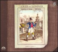 The Cries of London - Else Torp (soprano); Fretwork; Theatre of Voices (choir, chorus)