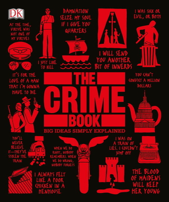 The Crime Book: Big Ideas Simply Explained - DK, and James, Peter (Foreword by)