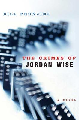 The Crimes of Jordan Wise - Pronzini, Bill