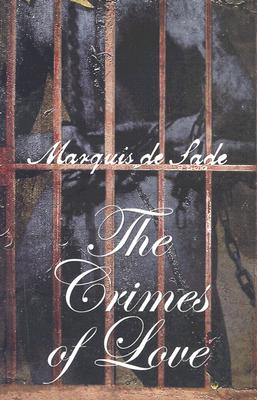 The Crimes of Love - de Sade, Marquis, and Crosland, Margaret (Introduction by)