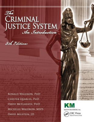 The Criminal Justice System: An Introduction, Fifth Edition - Waldron, Ronald J