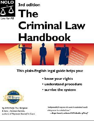 The Criminal Law Handbook: Know Your Rights, Survive the System -